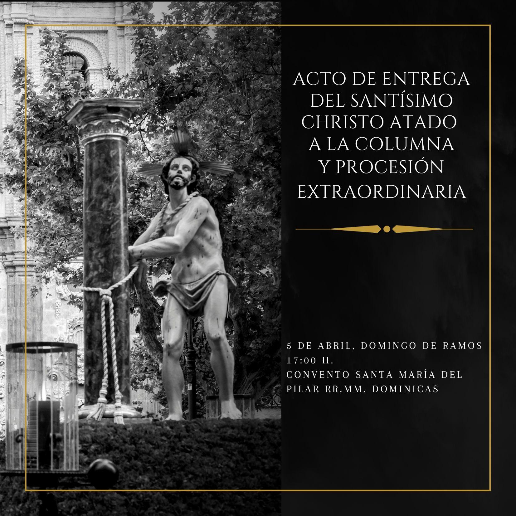 Acto De Entrega Del Santísimo Christo Atado A La Columna Y Procesión Extraordinaria