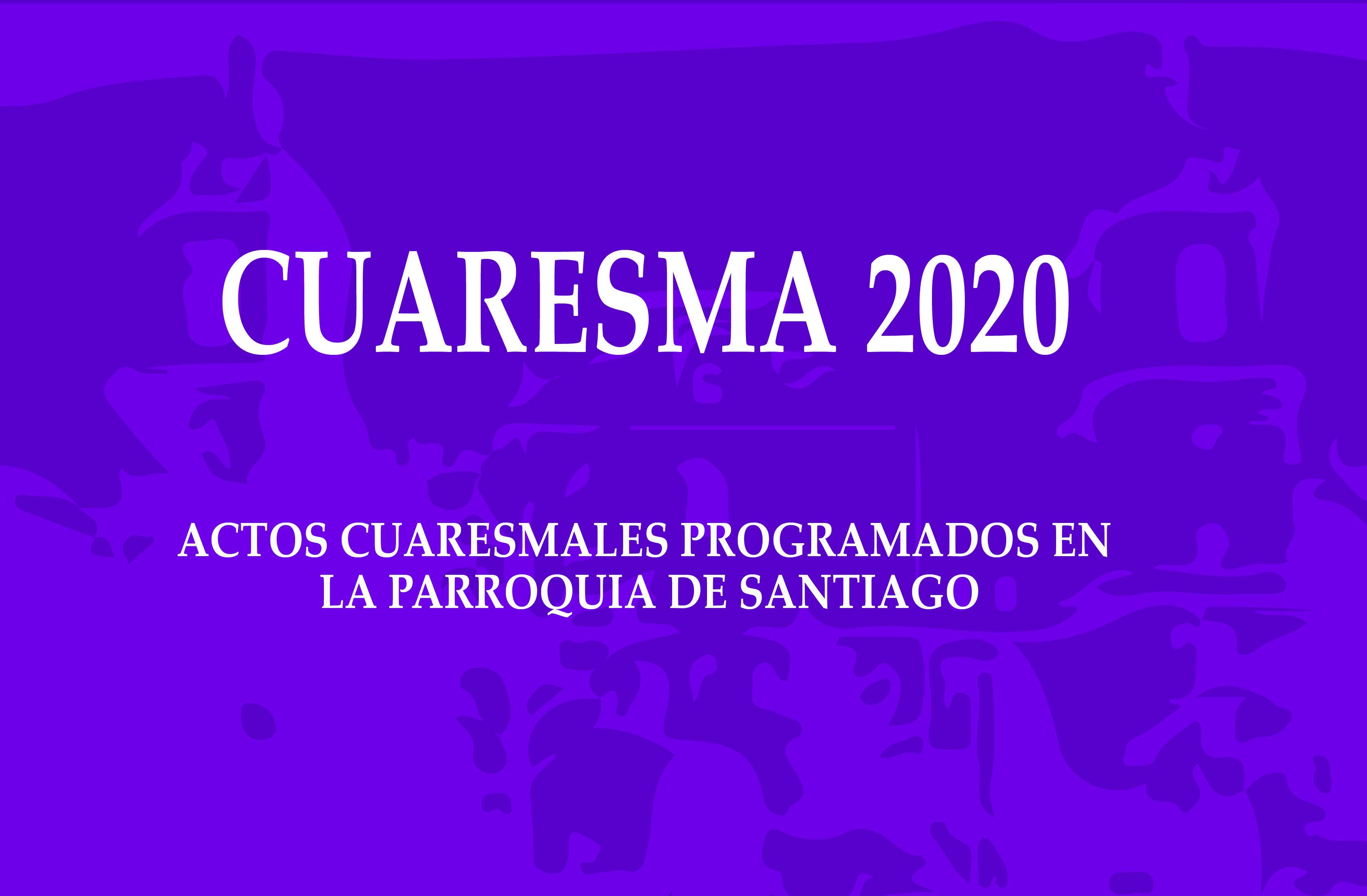 Cuaresma 2020. Parroquia De Santiago